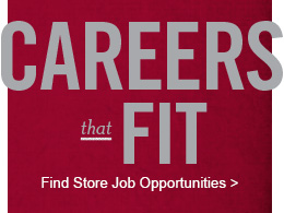 Careers that Fit. Find Store Job Opportunities