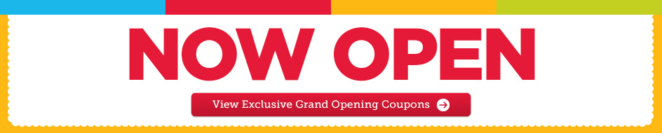 Now Open! View Exclusive Grand Opening Coupons