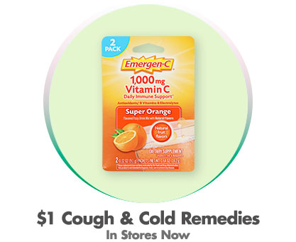 $1 Cough & Cold Remedies - In Stores Now