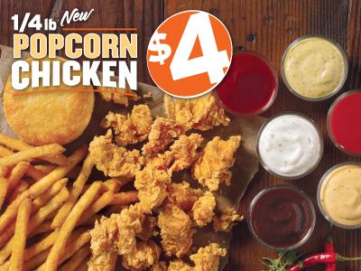 New $4 ¼lb Popcorn Chicken