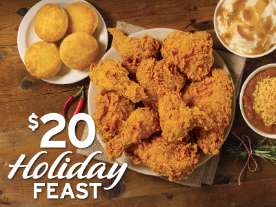 Holiday Feast - 9 pieces mixed or tenders, 2 large sides, 4 biscuits for $20.